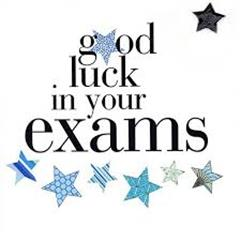 Good Luck to all our Exam Students
